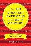 100 Greatest Americans of the 20th Century book by Peter Dreier