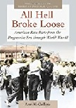 All Hell Broke Loose / American Race Riots book by Ann V. Collins