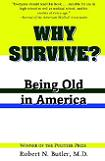 Why Survive? Being Old In America book by Dr. Robert N. Butler