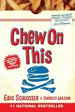 Chew On This - Everything You Don't Want to Know About Fast Food book by Eric Schlosser & Charles Wilson