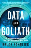 Data and Goliath / Battles To Collect Your Data book by Bruce Schneier
