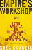 Empire's Workshop / New Imperialism book by Greg Grandin