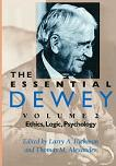 Essential Dewey in two volumes edited by Larry A. Hickman & Thomas M. Alexander