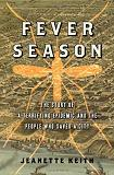 Fever Season / Terrifying Epidemic book by Jeanette Keith