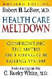 Health Care Meltdown book by Robert H. LeBow & C. Rocky White