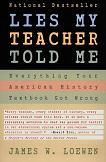 Lies My Teacher Told Me / American History book by James W. Loewen