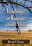 Lynchings in Kansas book by Harriet C. Frazier