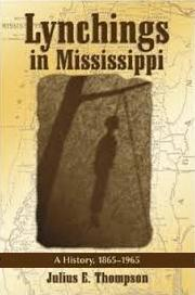 Lynchings in Mississippi book by Julius E. Thompson