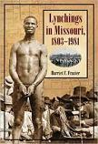 Lynchings in Missouri book by Harriet C. Frazier