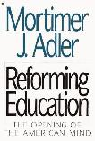 Reforming Education book by Mortimer J. Adler