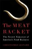 Meat Racket / Secret Takeover of America's Food Business book by Christopher Leonard