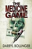 The Medicine Game mystery novel by Darryl Bollinger