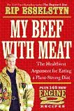 My Beef with Meat book by Rip Esselstyn