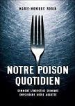 Notre Poison Quotidien / Our Daily Poison book & movie by Marie-Monique Robin