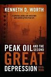 Peak Oil and The Second Great Depression book by Kenneth D. Worth
