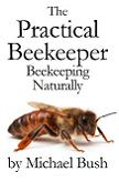 The Practical Beekeeper / Beekeeping Naturally books by Michael Bush