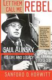 Saul Alinsky Life and Legacy biography by Sanford D. Horwitt