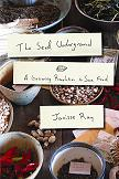 Seed Underground / Revolution book by Janisse Ray