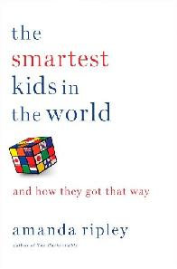 Smartest Kids In The World book by Amanda Ripley