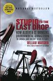 Stupid to the Last Drop / Environmental Armageddon book by William Marsden