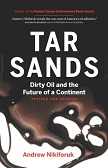 Tar Sands, Dirty Oil & The Future book by Andrew Nikiforuk