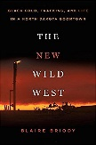New Wild West / Fracking / Boomtown book by Blaire Briody