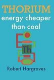 Thorium Energy Cheaper Than Coal book by Robert Hargraves