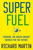 SuperFuel Thorium book by Richard Martin