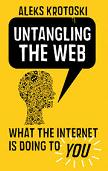 'Untangling The Web' Internet book by Dr. Aleks Krotoski