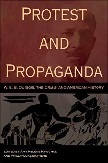 Protest and Propaganda book edited by Amy Helene Kirschke & Phillip Luke Sinitiere