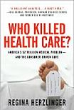 Who Killed Health Care?