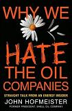 Why We Hate the Oil Companies book by John Hofmeister