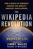 Wikipedia Revolution book by Andrew Lih