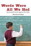 Words Were All We Had book by Maria de la Luz Reyes