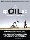 spOILed documentary film by Mark Mathis
