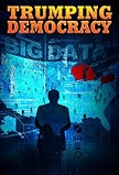 Trumping Democracy 2017 documentary film by Thomas Huchon