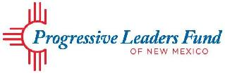 Progressive Leaders Fund of New Mexico [est. 4/2014] P.A.C.